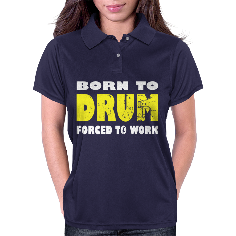Born To Drum Forced To Work Womens Polo