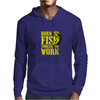 BORN TO FISH FORCED TO WORK Mens Hoodie