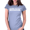Born To Fly Forced To Work Womens Fitted T-Shirt