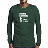 Born to Go Fishing Forced To Work Mens Long Sleeve T-Shirt