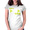 Born To Motocross Forced To Work Womens Fitted T-Shirt