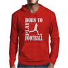 Born to play football Mens Hoodie