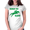 Born To Ride Horse Riding Pony Horse Womens Fitted T-Shirt