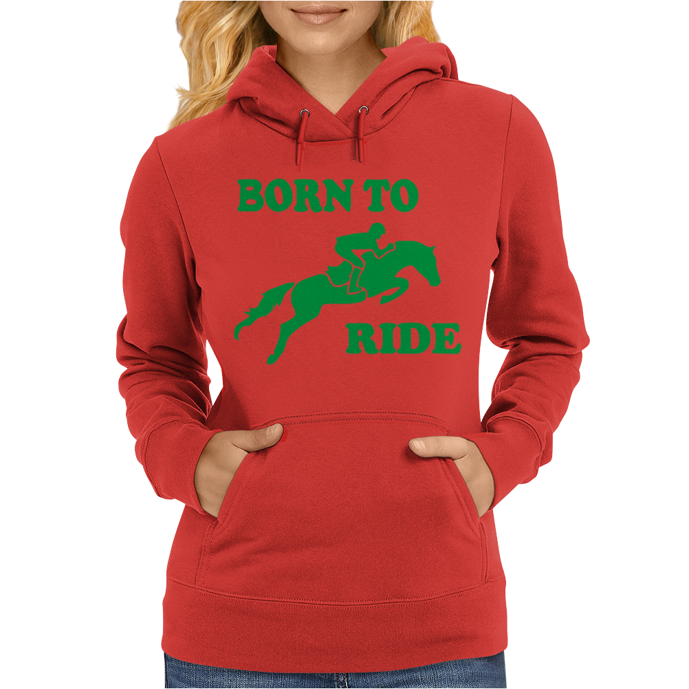 Born To Ride Horse Riding Pony Horse Womens Hoodie