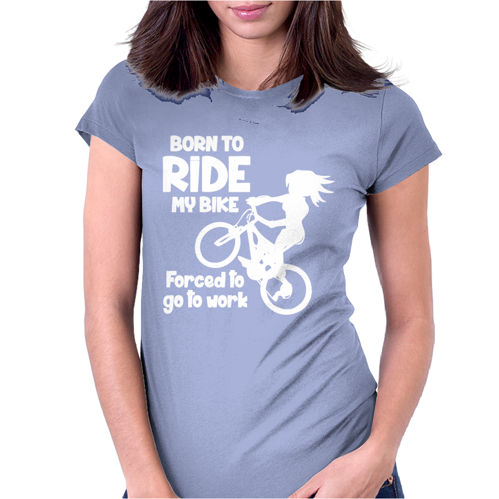 Born To Ride My Bike Womens Fitted T-Shirt