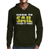 Born To Sail Forced To Work Mens Hoodie
