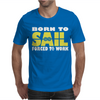 Born To Sail Forced To Work Mens T-Shirt