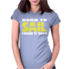 Born To Sail Forced To Work Womens Fitted T-Shirt