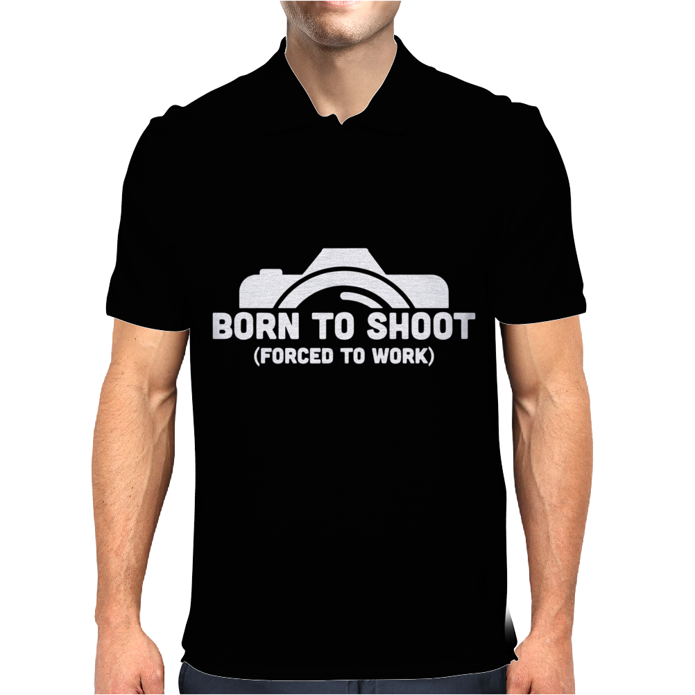 Born To Shoot Forced To Work Mens Polo