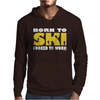 Born To Ski Forced To Work Mens Hoodie