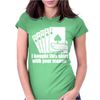 Bought This Shirt With Your Money Poker Womens Fitted T-Shirt