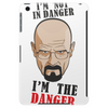 Breaking Bad - I'm not in danger, i'm the danger Tablet (vertical)