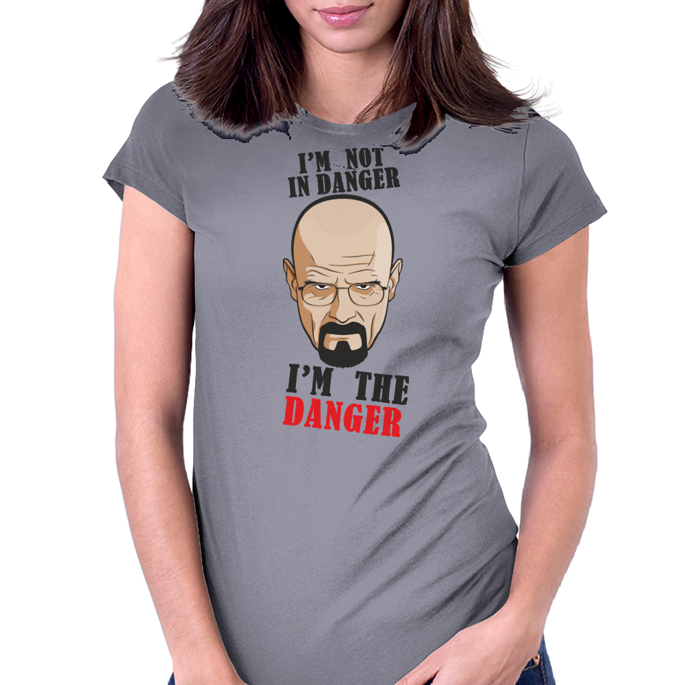 Breaking Bad - I'm not in danger, i'm the danger Womens Fitted T-Shirt