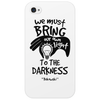 Bring own light to the darkness Phone Case