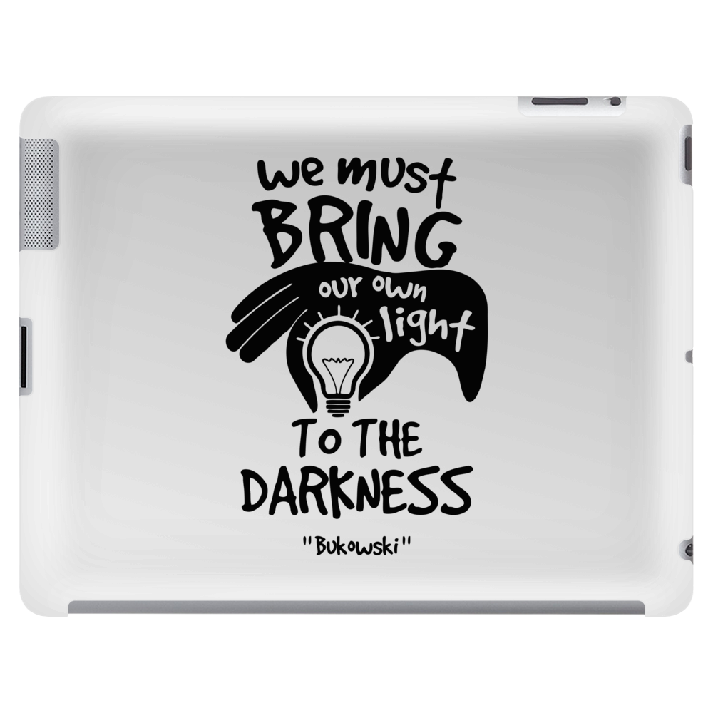 Bring own light to the darkness Tablet
