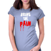 Bring The Pain Womens Fitted T-Shirt