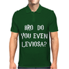 Bro Do You Even Leviosa Mens Polo