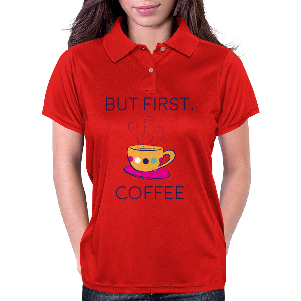 But First, Coffee Womens Polo