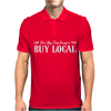 Buy Local Don't Buy From Strangers Mens Polo