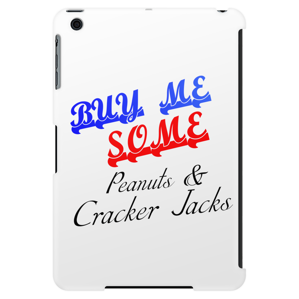 BUY ME SOME PEANUTS AND CRACKER JACKS Tablet (vertical)