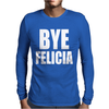 Bye Felicia Mens Long Sleeve T-Shirt