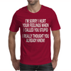 Called You Stupid Offensive Mens T-Shirt