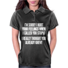 Called You Stupid Womens Polo