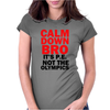 CALM DOWN BRO Womens Fitted T-Shirt