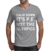 Calm Down It's Mens T-Shirt
