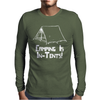 Camping Is In Tents Mens Long Sleeve T-Shirt
