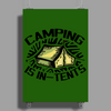 Camping is in-tents. Poster Print (Portrait)