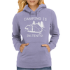 Camping Is In Tents Womens Hoodie