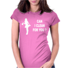 CAN I CLEAN FOR YOU Womens Fitted T-Shirt