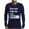 Can You Help Me Find Molly Mens Long Sleeve T-Shirt