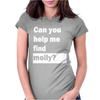 Can You Help Me Find Molly Womens Fitted T-Shirt