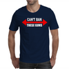 Cant Ban These Guns Mens T-Shirt