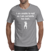 Can't Quit Mens T-Shirt