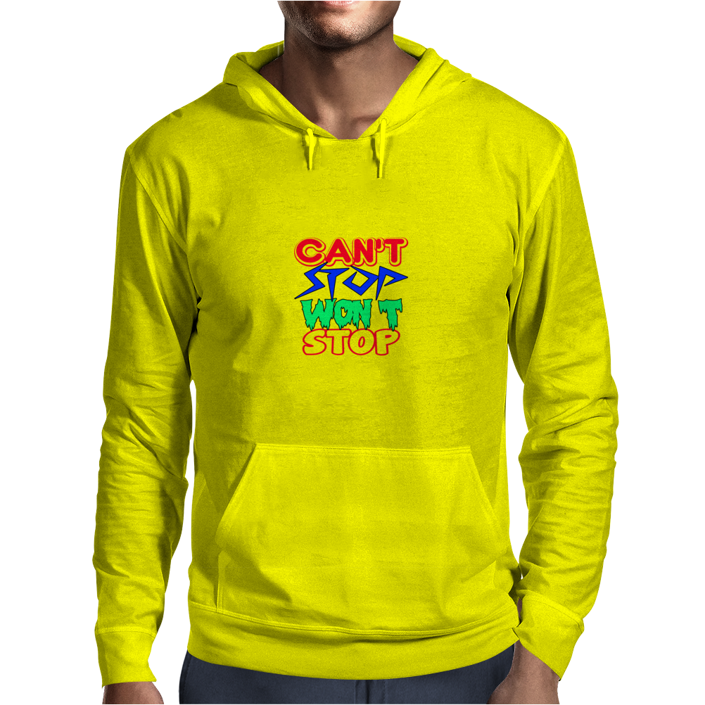 CAN'T STOP WON'T STOP Mens Hoodie