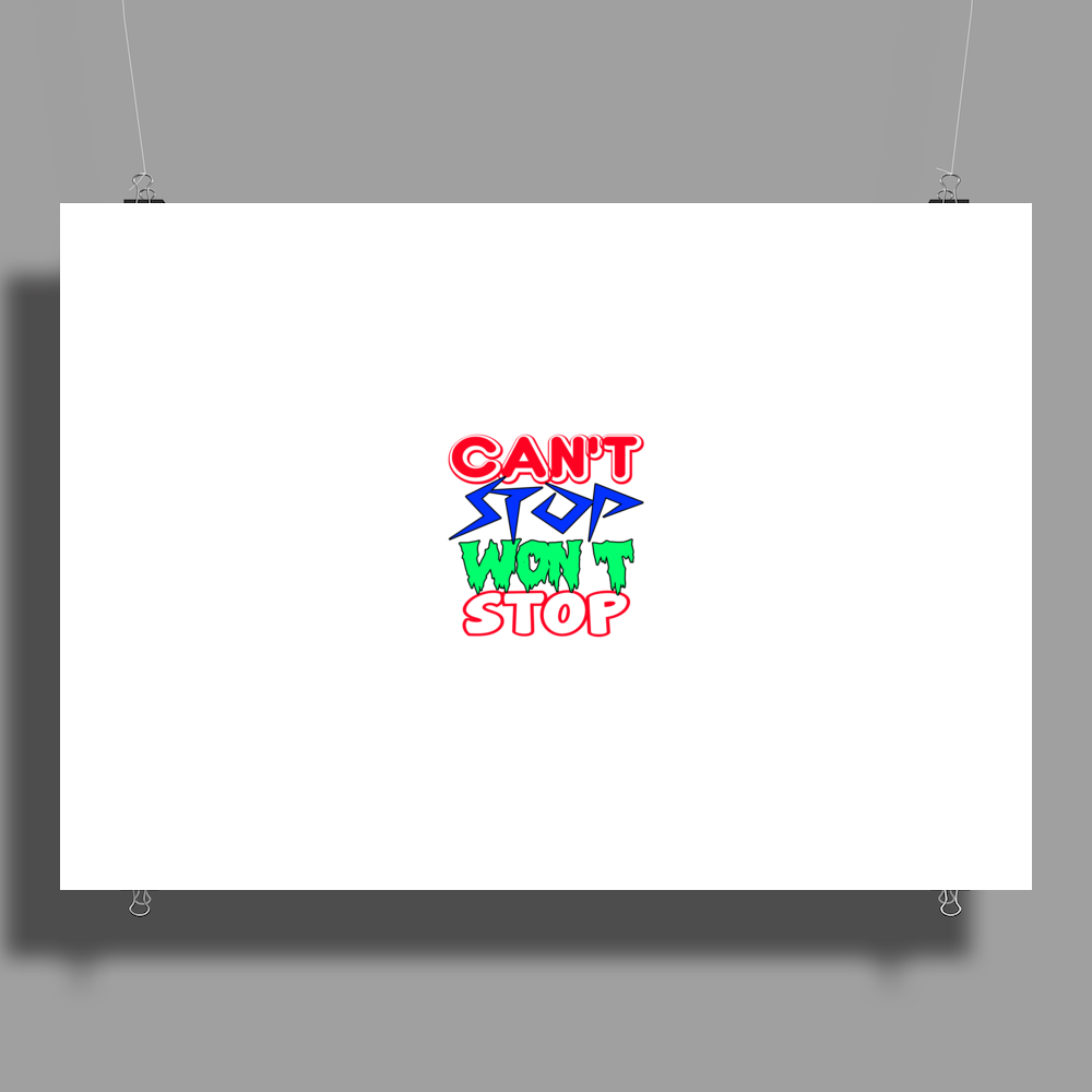 CAN'T STOP WON'T STOP Poster Print (Landscape)