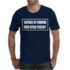 CAPABLE OF EVADING A HIGH SPEED PERSUIT Mens T-Shirt