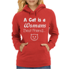Cat is a Best Friend Womens Hoodie