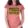 Caution Skinhead, Ideal Birthday Gift Or Present Womens Fitted T-Shirt