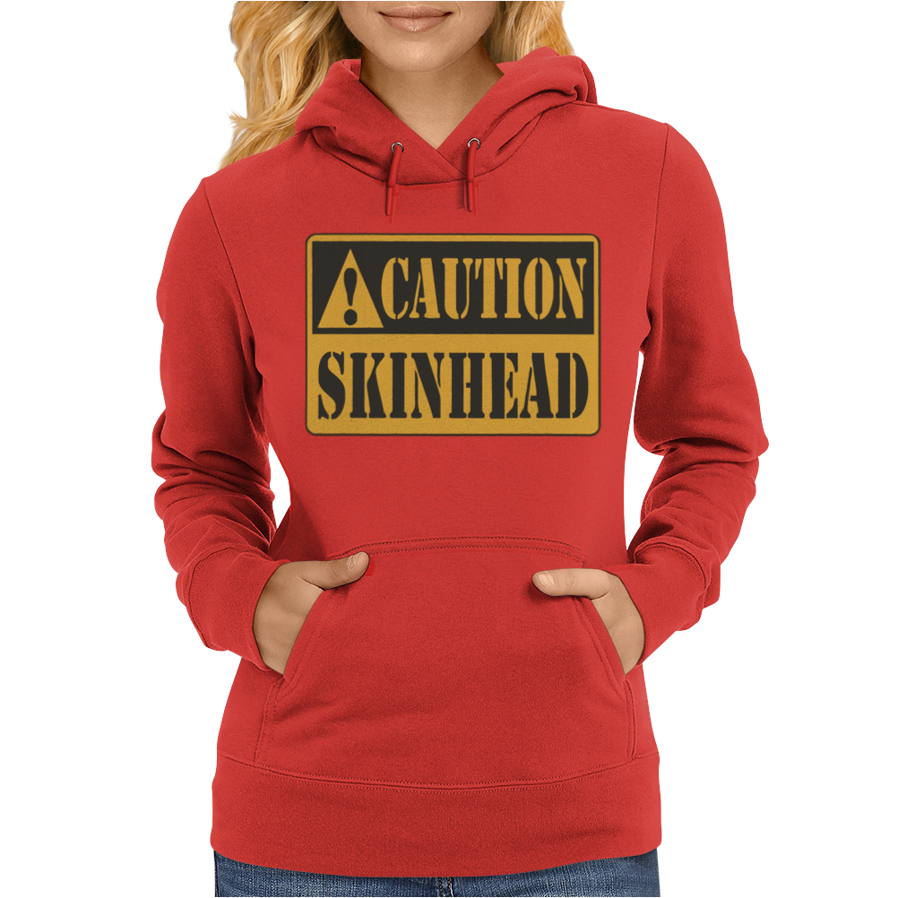 Caution Skinhead, Ideal Birthday Gift Or Present Womens Hoodie