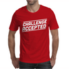 Challenge Accepted Mens T-Shirt