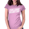 Challenge Accepted Womens Fitted T-Shirt