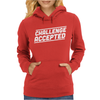 Challenge Accepted Womens Hoodie