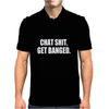 CHAT SIT GET BANGED Mens Polo