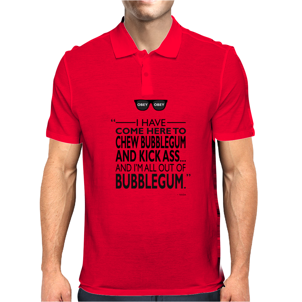 Chew Bubblegum And Kick Ass Mens Polo