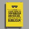 Chew Bubblegum And Kick Ass Poster Print (Portrait)