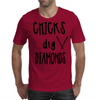 Chicks dig Diamonds Mens T-Shirt